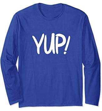 Yup! Yes Answer to Question Long Sleeve T-shirt
