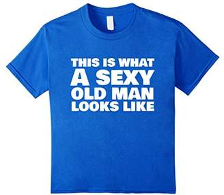 This is What a Sexy Old Man Looks Like T-Shirt