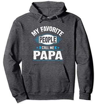 My Favorite People Call Me Papa Hoodie Pullover