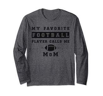 My Favorite Football Player Calls Me Mom Long Sleeve T-Shirt