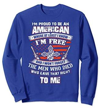 I'm proud to be an american and i'm free SweatShirt