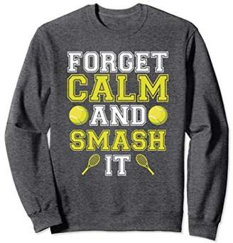 Smash Wear Forget Calm And It Sweatshirt - Funny Tennis Gift