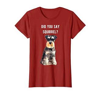 Mini A Ture Miniature Schnauzer Did you say Squirrel Shirt