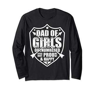 Dad of Girls Outnumbered but Proud and Happy Long Sleeve T-Shirt