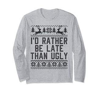Ugly Christmas Sweater for Womens Kids I'd Rather be Late Long Sleeve T-Shirt