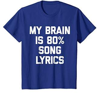 My Brain Is 80% Song Lyrics T-Shirt funny saying sarcastic
