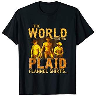 The World Needs More Plaid Flannel Shirts Cowgirl Tees