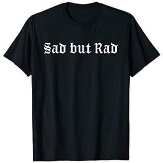Pastel Goth Kawaii Punk Sad But Rad T Shirt