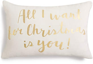 "Holiday Lane All I Want For Christmas Is You"" Decorative Pillow, Created for Macy's"