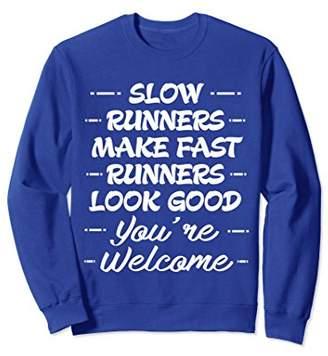 Slow Runners Make Fast Runners Funny Sweatshirt
