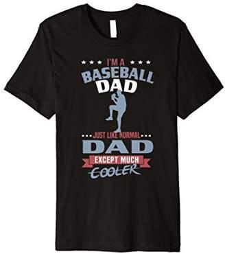 Mens I Am A Baseball Dad Just Like Normal Dad T shirt