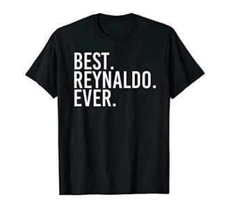 IDEA BEST. REYNALDO. EVER. Funny Personalized Name Joke Gift T-Shirt