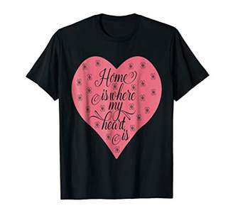 HOME IS WHERE MY HEART IS tee shirt for women men youth