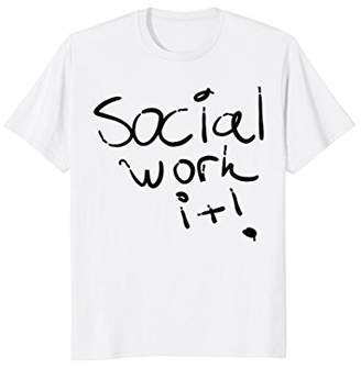 Social Work It T Shirt Social Worker TShirt Shirt Gift