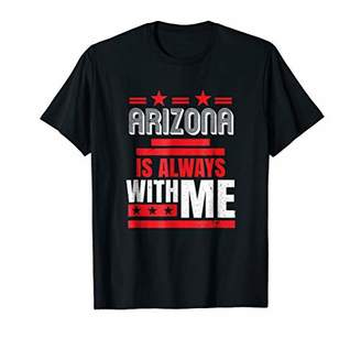 with me. Arizona is Always State Pride T-Shirt