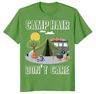 Camper Camp Hair Don't Care T-Shirt Funny Camping Gift Happy