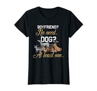 Womens boyfriend no need dog at least one. dog owner tshirt.