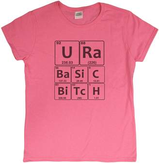 "Gildan Ladies ""U Ra Basic Bitch"" Periodic Insult Funny Nerd T-Shirt"