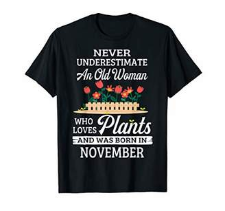 Never Underestimate An Old Woman Who Loves Plants November
