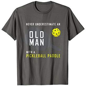 Mens Never Underestimate an Old Man Pickleball Paddle Shirt Gift