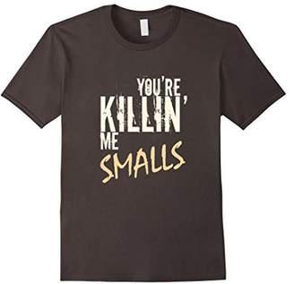 You're Killin Me Smalls - Your Killing Me Smalls T-Shirt