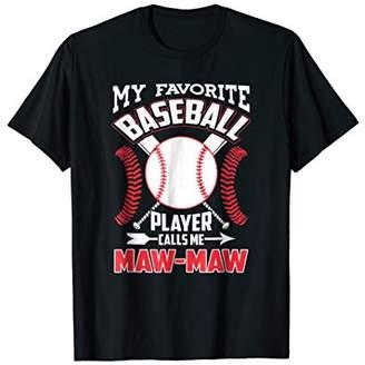Baseball maw-maw T-Shirt - My Favorite Player Calls Me
