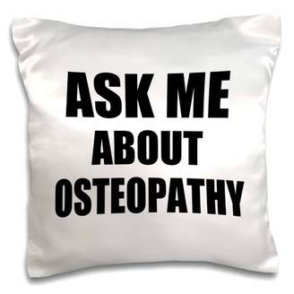 3dRose Ask me about Osteopathy - advertise your Osteopath work - job advert - self-promotion advertising - Pillow Case, 16 by 16-inch