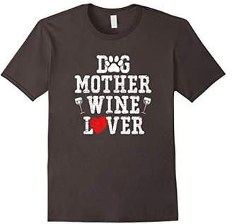 Funny Dog Mom - Wine Drinker Dog Mother Wine Lover T-Shirts