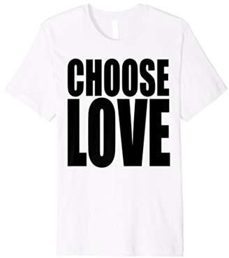 CHOOSE LOVE Premium fitted pride t shirt
