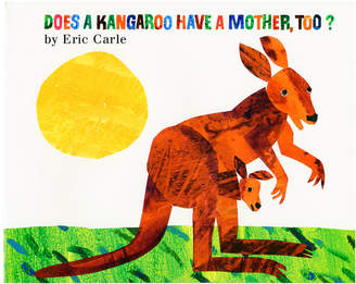 Harper Collins Publishers Does A Kangaroo Have A Mother Too By Eric Carle