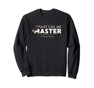 2d4d49532 Funny Master of Environment Sweatshirt 2019 Graduation Gift