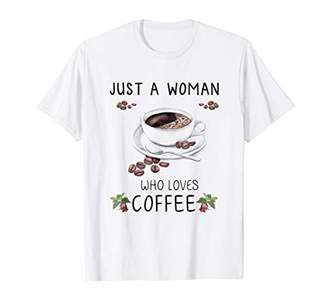 Just A Woman Who Loves Coffee T-Shirt