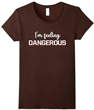 I'm Feeling Dangerous T-Shirt