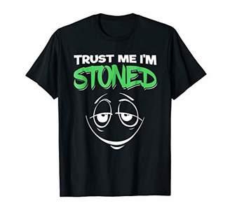 Trust Me I'm Stoned Shirt Funny Marijuana Tee