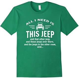 All i need is this jeep T-shirt