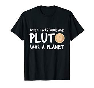 When I was your age Pluto was a Planet Astrophysics T-Shirt