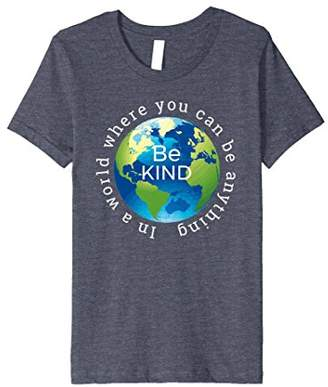 """In A World Where You Can Be Anything Be Kind"" Humanity Tee"