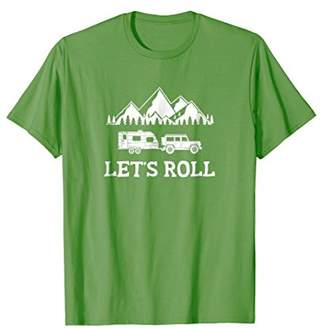 Camper Let's Roll Shirt for RV Camping Trips