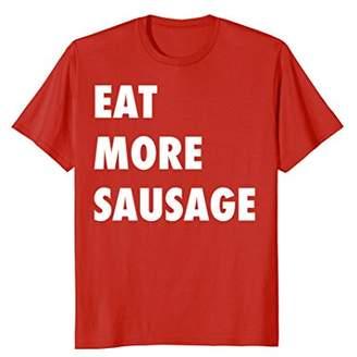 Eat More Sausage T-Shirt