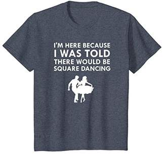 I Was Told There Would Be Square Dancing Couple T-Shirt