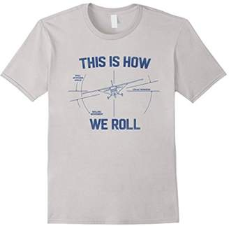 """This Is How We Roll"" Funny Flying Airplane Pilot T Shirt"