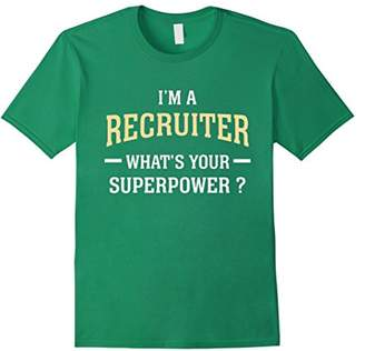 I'm A Recruiter What's Your SuperPower Shirt
