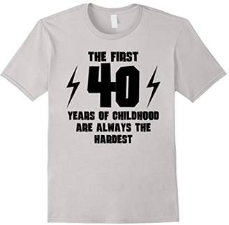 The First 40 Years Of Childhood Funny 40th Birthday T-Shirt
