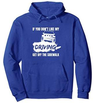 If You Dont Like My Driving Get Off Sidewalk Gift Hoodie