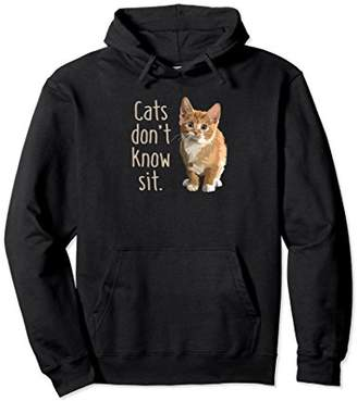 Cats Don't Know Sit Funny Pun Hoodie