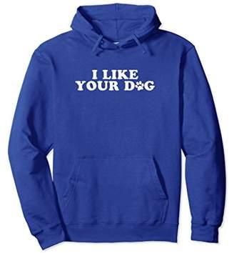 I Like Your Dog - Paw Print Hoodie Sweatshirt