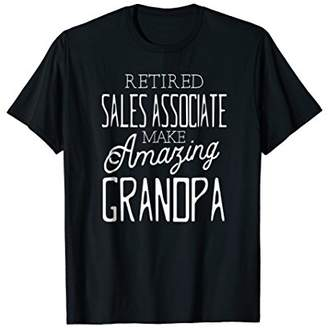 Retired Sales Associate Make Amazing Grandpa Father T-shirt