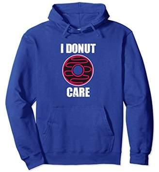 I Donut Care Foodie Humor - Funny Hoodie