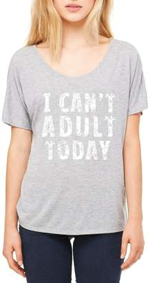 Xekia I Can't Adult Today Funny Women's Slouchy T-Shirt