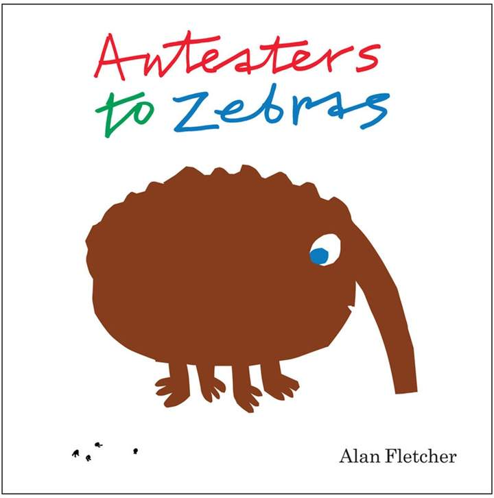 Anteaters to Zebras (Hardcover)